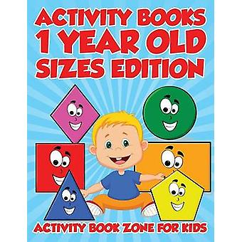 Activity Books 1 Year Old Sizes Edition by Activity Book Zone for Kids