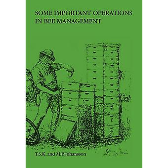 Some Important Operations in Bee Management by Johansson & Torge S. K.