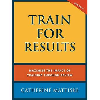 Train For Results by Mattiske & Catherine