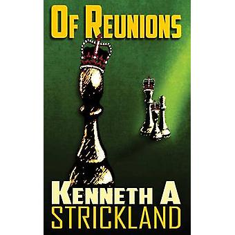 Of Reunions by Strickland & Kenneth A