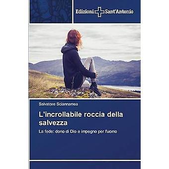 Lincrollabile roccia della salvezza by Sciannamea Salvatore