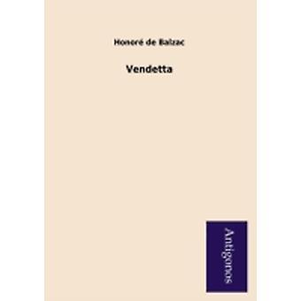 Vendetta by De Balzac & Honore