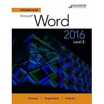 Benchmark Series - Microsoft (R) Word 2016 Level 2 - Text by Nita Rutko