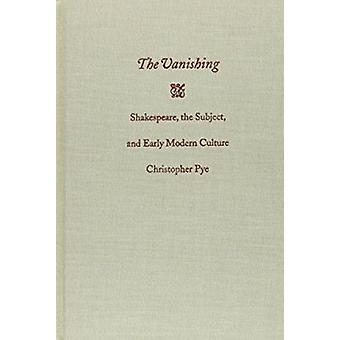 The Vanishing - Shakespeare - the Subject and Early Modern Culture by