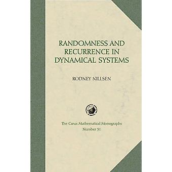 Randomness and Recurrence in Dynamical Systems - A Real Analysis Appro