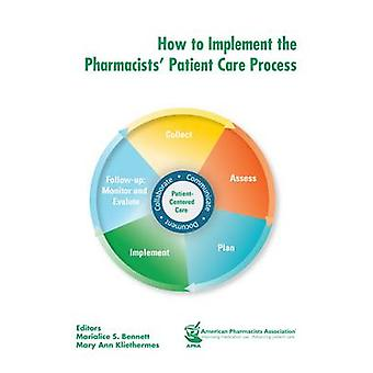 How to Implement the Pharmacists' Patient Care Process by Marialice B