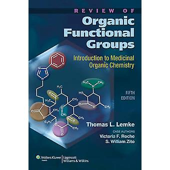 Review of Organic Functional Groups - Introduction to Medicinal Organi