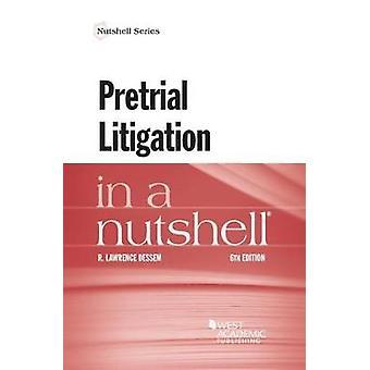 Pretrial Litigation in a Nutshell by R. Dessem - 9781634604925 Book