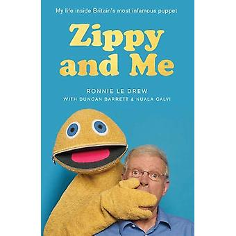 Zippy and Me - My Life Inside Britain's Most Infamous Puppet by Ronnie