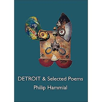 Detroit and Selected Poems by Philip Hammial - 9781937679828 Book