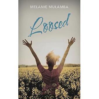 Loosed by Melanie Mulamba - 9781948484565 Book