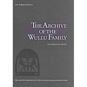 The Archive of the Wullu Family by Katarzyna Grosz - Karl G. Prasse -