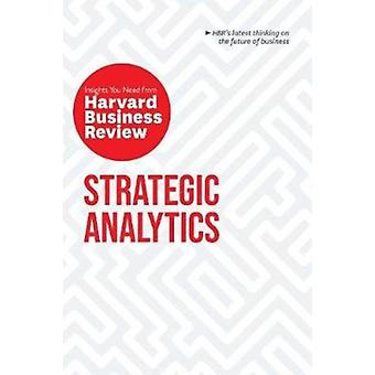 Strategic Analytics  The Insights You Need from Harvard Business Review by Harvard Business Review
