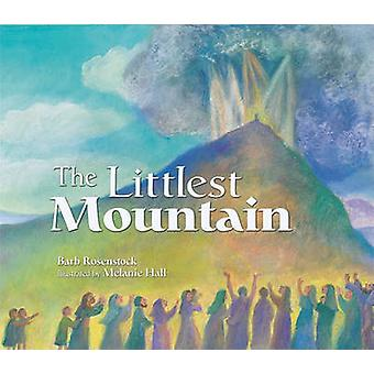 The Littlest Mountain by Barb Rosenstock - 9780761344971 Book
