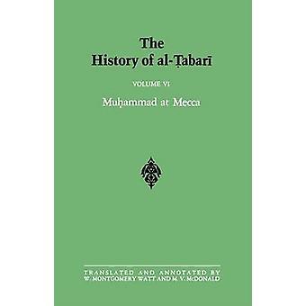 The History of al-Tabari Vol. 6 - Muhammad at Mecca by Abu Ja'far Muha