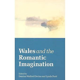Wales and the Romantic Imagination [Illustrated]