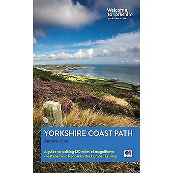 Yorkshire Coast Path - A guide to walking 120 miles of magnificent coa