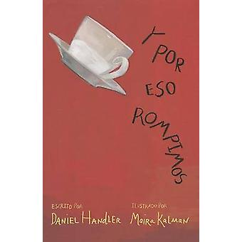 Y Por Eso Rompimos by Daniel Handler - Maira Kalman - 9786071124562 B