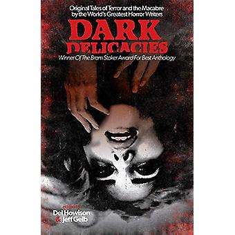 Dark Delicacies - Original Tales of Terror and the Macabre by the Worl