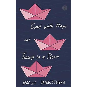 Good with Maps and Teacup in a Storm by Noelle Janaczewska - 97817606