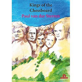 Kings of the Chessboard by Paul van der Sterren - 9789492510532 Book