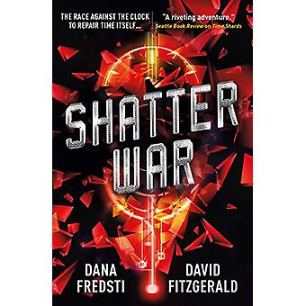 Time Shards - Shatter War von Dana Fredsti - 9781785654541 Buch