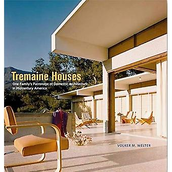 Tremaine Houses - One Family's Patronage of Domestic Architecture in