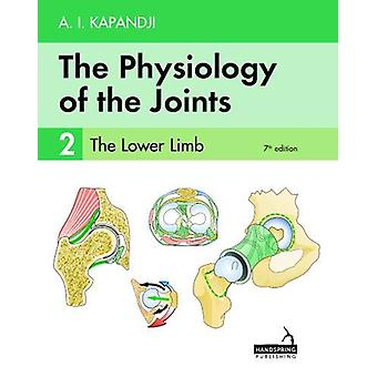The The Physiology of the Joints - Volume 2 - The Lower Limb by Adalbe