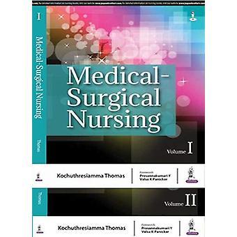 Medical-Surgical Nursing - Two Volume Set by Kochuthresiamma Thomas -