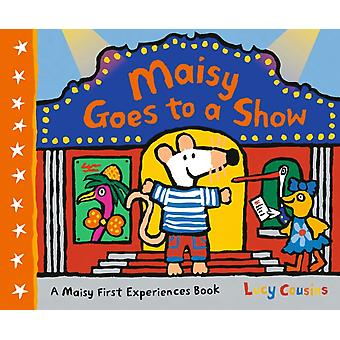 Maisy Goes to a Show por Lucy Cousins