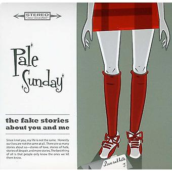 Pale Sunday - Fake Stories About You & Me [CD] USA import