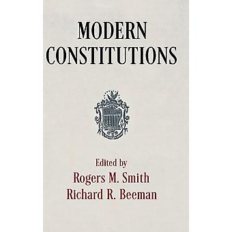 Modern Constitutions by Edited by Rogers M Smith & Edited by Richard R Beeman