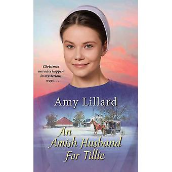 Amish Husband for Tillie by Lillard & Amy