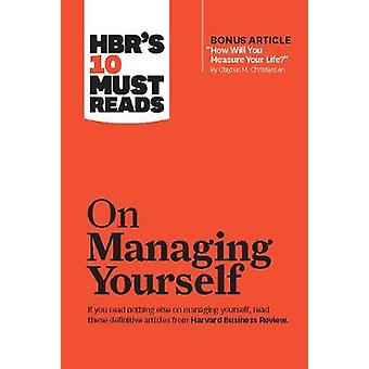 """HBR's 10 Must Reads on Managing Yourself (with bonus article """"Ho"""