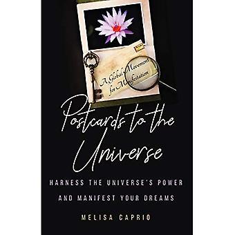 Cartoline all'Universo: Sfrutta l'Universo&s Il potere e manifesta i tuoi sogni