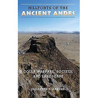 Hillforts van de Oude Andes: Colla Oorlogvoering, Maatschappij, en Landschap