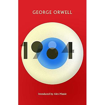 1984 Nineteen EightyFour  New Edition of the Twentieth Centurys Dystopian Masterpiece by George Orwell & Introduction by Alex Massie