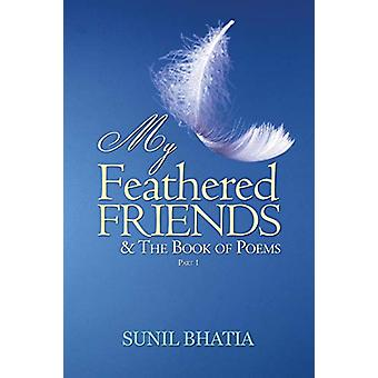 My Feathered Friends & the Book of Poems-Part 1 by Professor of H