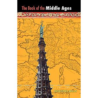 The Middle Ages by Dorothy Mills - 9781597313520 Book