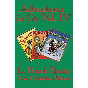 Adventures in Oz Vol. IV - The Scarecrow of Oz - Rinkitink in Oz - the