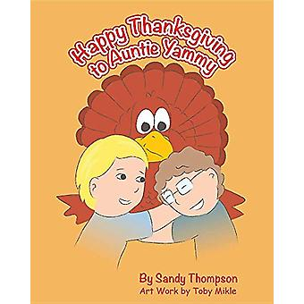 Happy Thanksgiving to Auntie Yammy by Sandra Heitmeier Thompson - 978