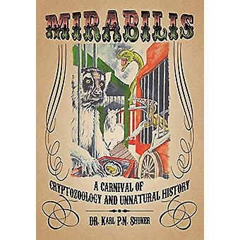 Mirabilis - A Carnival of Cryptozoology and Unnatural History by Karl