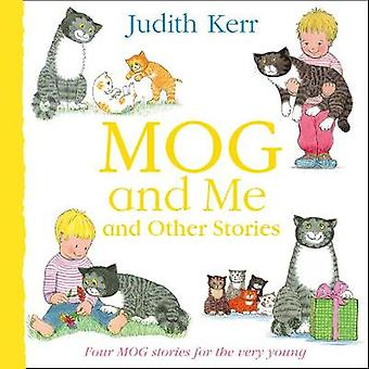 Mog and Me and Other Stories Four Mog stories for the very young  come meet a really remarkable cat