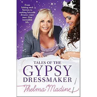 Tales of the Gypsy Dressmaker UK by Madine & Thelma