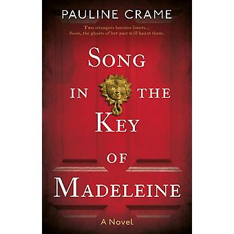 Song in the Key of Madeleine by Pauline Crame