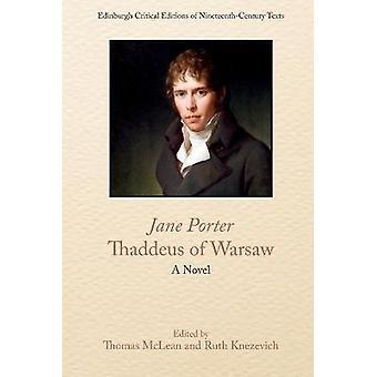 Jane Porter Thaddeus de Varsovia Una novela Edimburgo Ediciones críticas de textos de nineteenthcentury