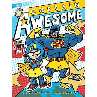 Captain Awesome Meets Super Dude  Super Special by Stan Kirby & Illustrated by George O Connor