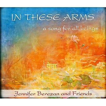 Jennifer Berezan - In These Arms a Song for All Beings [CD] USA import