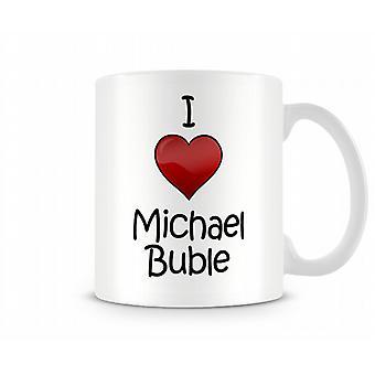 Я люблю Майкла Buble печатных кружка