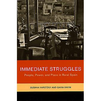 Immediate Struggles - People - Power - and Place in Rural Spain by Sus